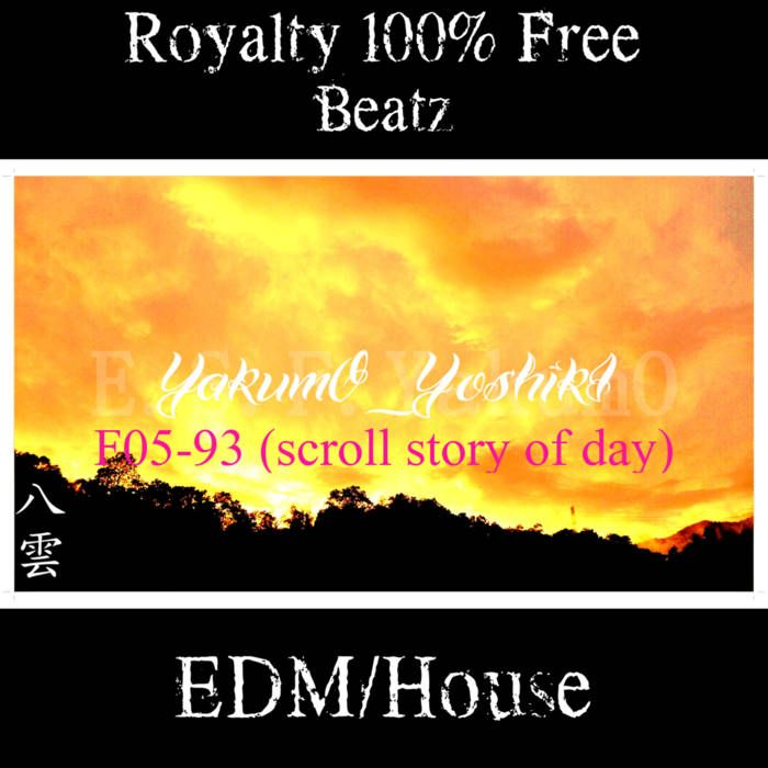 F05-93 (scroll story of day) Type-A [Tags Not Removed ] 【Royalty Free】   YakumO_YoshikI EDM/House