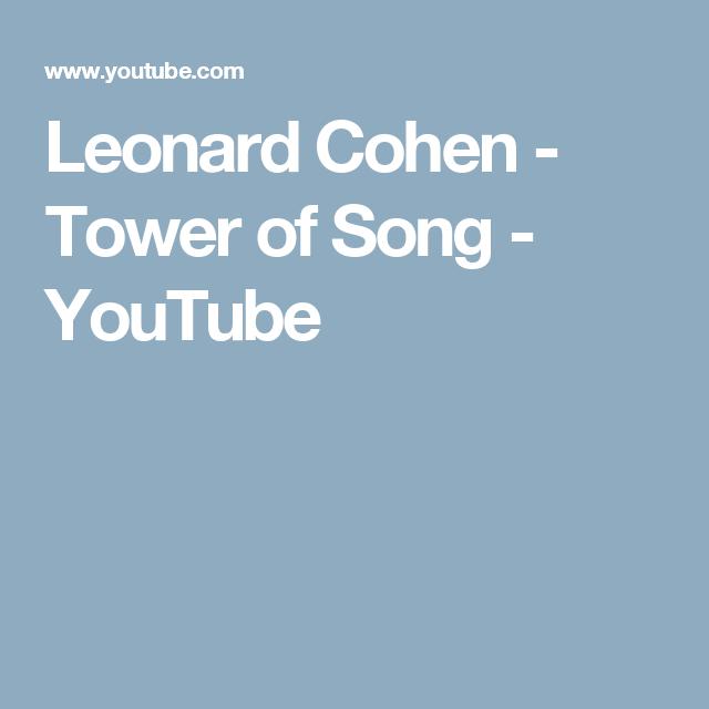Leonard Cohen - Tower of Song - YouTube | Music | Pinterest ...