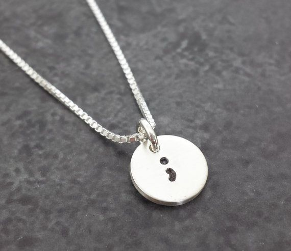 Semicolon Necklace  This sterling silver charm necklace is hand stamped with a semicolon representing love and hope for those who are