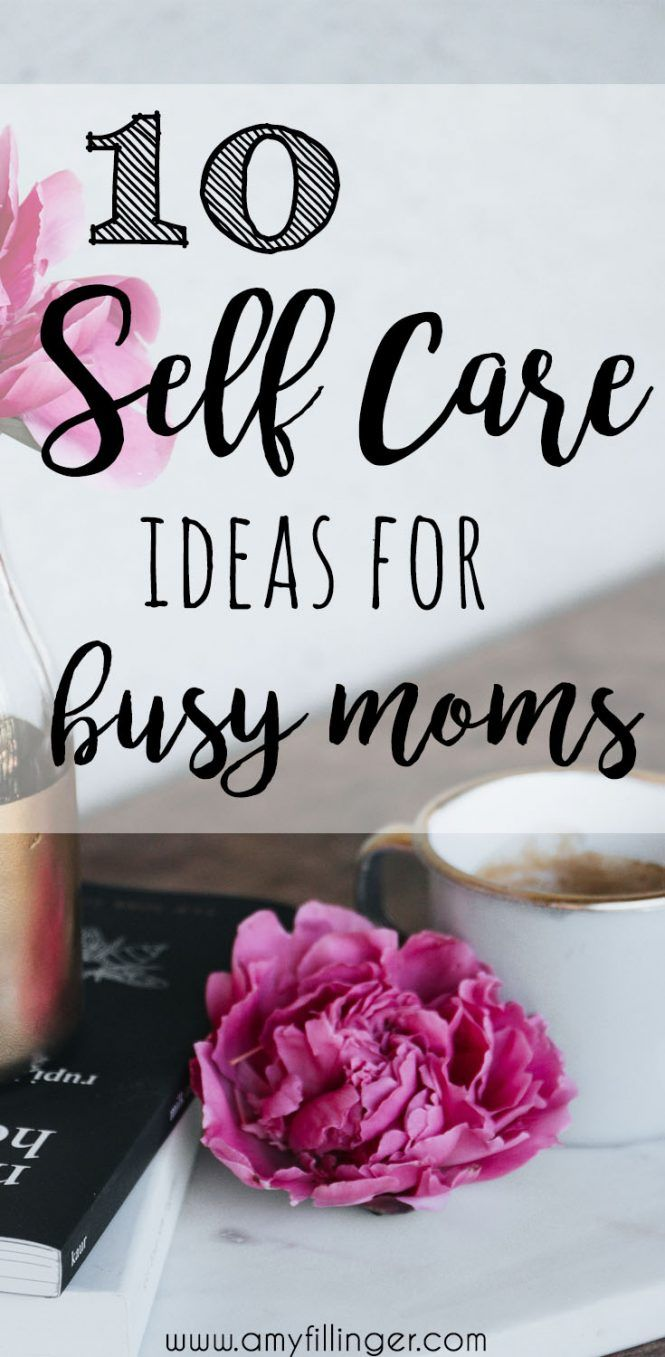 Self Care Ideas For Moms: Learn Self-care Ideas For Moms And Take Care Of Yourself