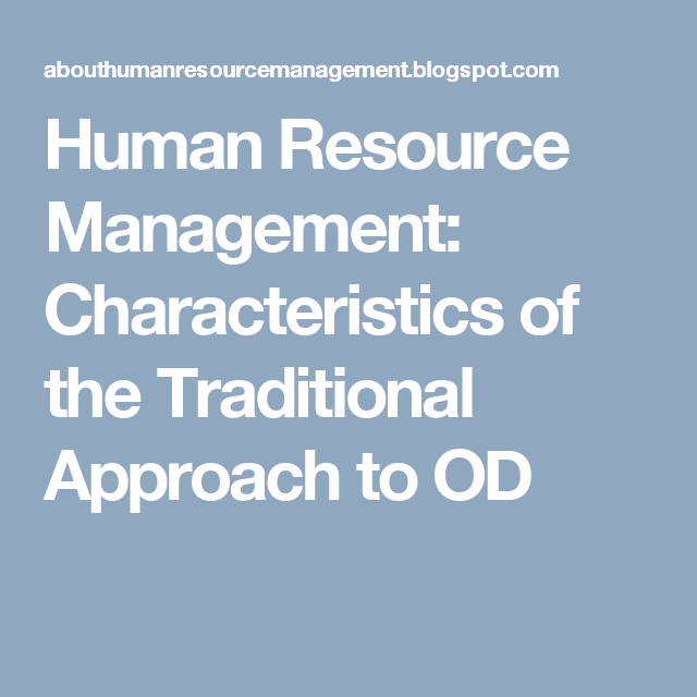 Human Resource Management: Characteristics of the Traditional