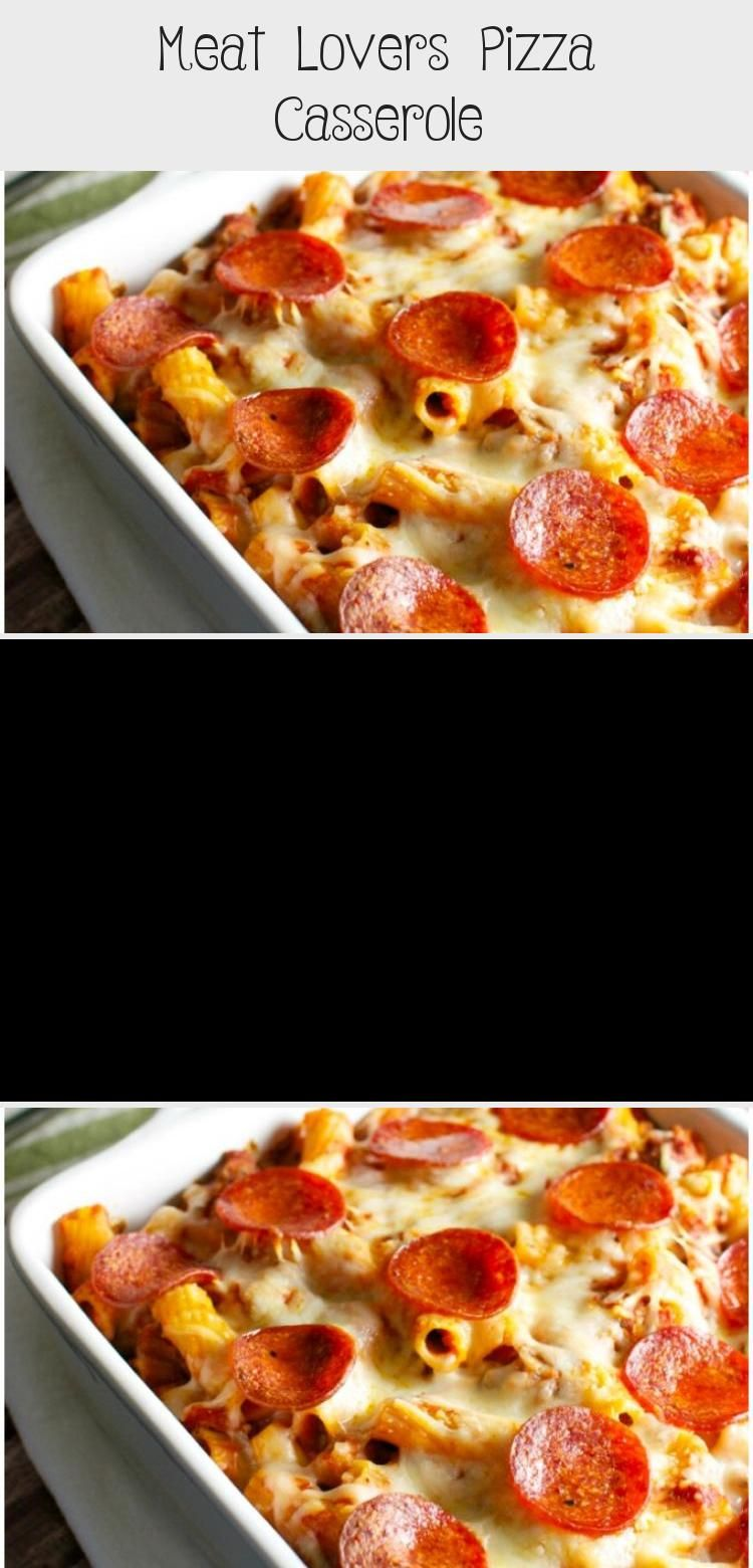 Meat Lovers Pizza Casserole - Recipe Of The Days, Chicken, Meat Recipe