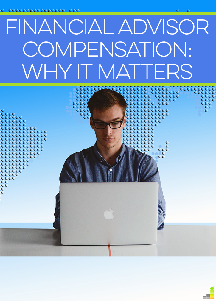 Financial Advisor Compensation Why It Matters Financial Advisors Financial Advisor
