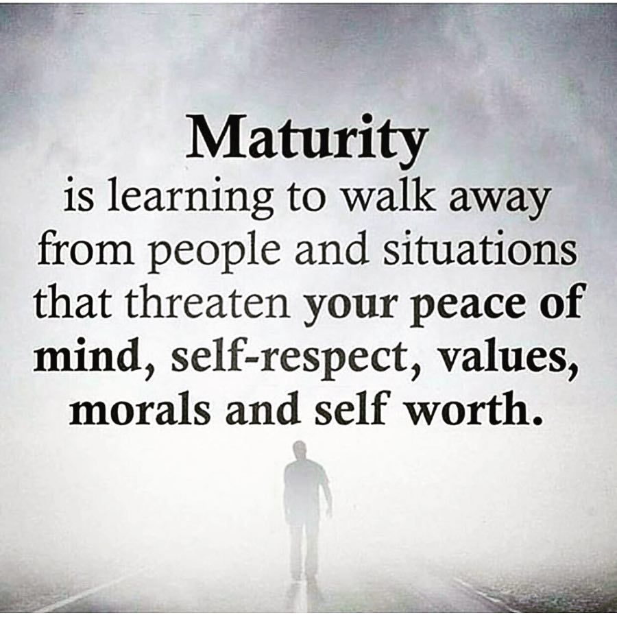 Maturity Doesn T Come With Age It Comes With Self Reflection Of Survival Emotion The Ego However It Positive Quotes Inspirational Quotes Walk Away Quotes