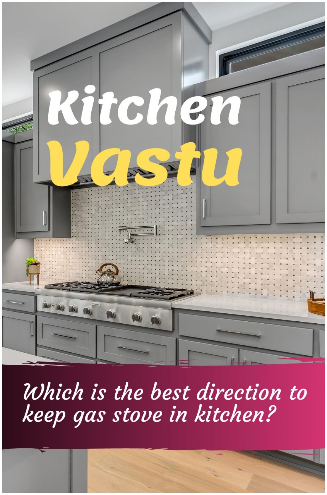 The Best Direction Gas Stove In Kitchen As Per Vastu