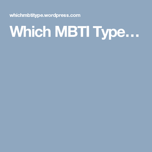 Which MBTI Type…