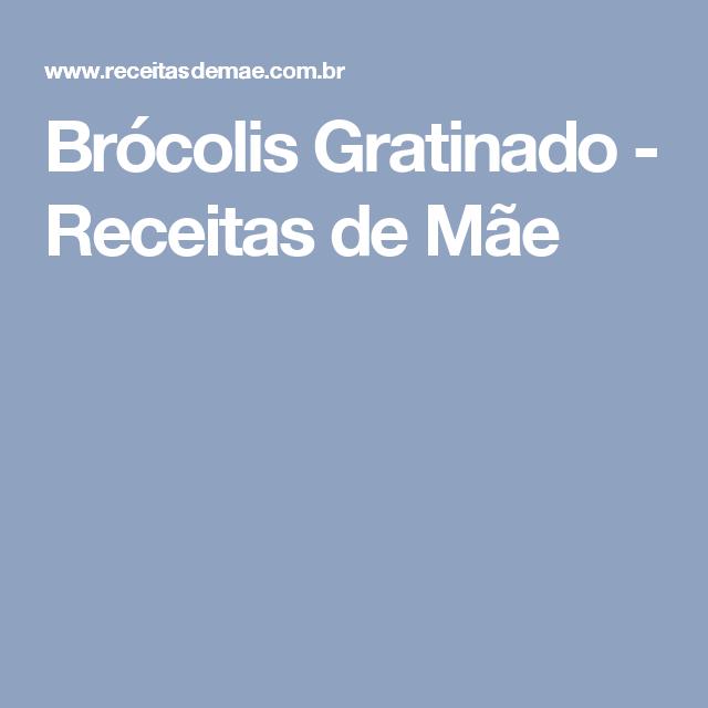 Brócolis Gratinado - Receitas de Mãe
