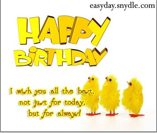 Birthday Is The Starting Point Of A Another 365 Days Journey In Our Life So Make It Special For You Happy