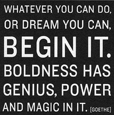 begin it now.