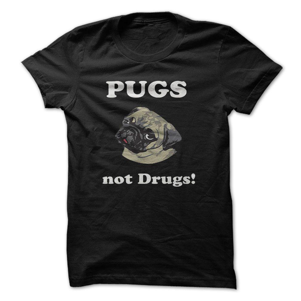 Pug not drugs nfrogshirtspugnotdrugsladies