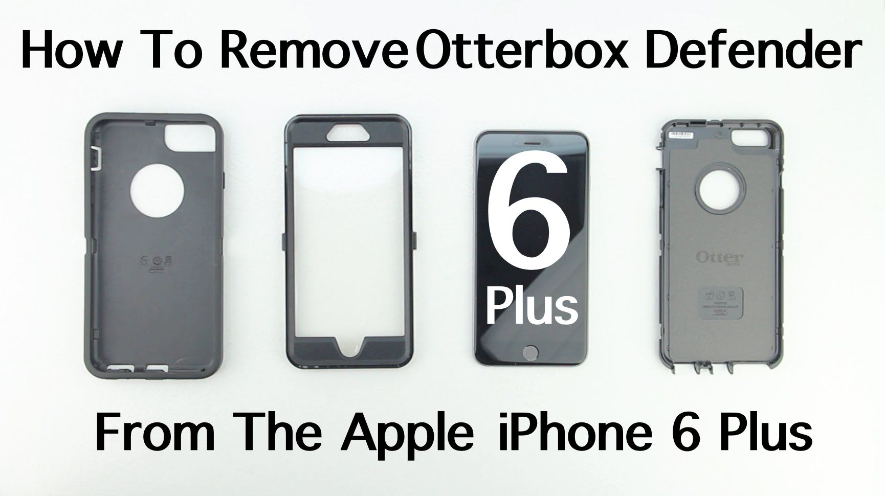 finest selection 8a0b1 b05dd How To Remove Otterbox Defender From Apple iPhone 6 Plus | iPhone 6 ...