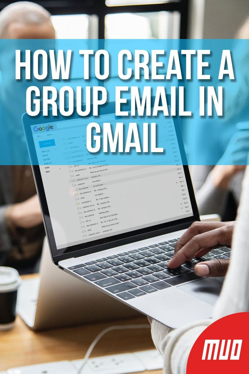 How to Create a Group Email in Gmail Gmail, Email group