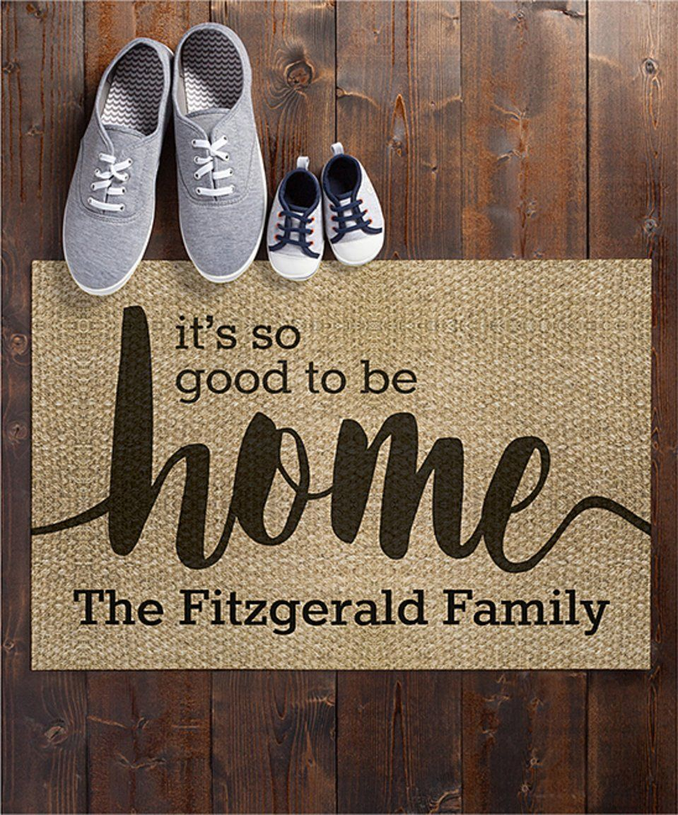 Take a look at this 'It's So Good To Be Home' Personalized Doormat today!