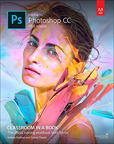 Adobe Photoshop Cc Classroom In A Book 2018 Release By Https Www Dp 0134852486 Ref Cm Sw R Pi Download Adobe Photoshop Photoshop Books 2018
