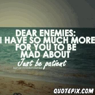 Dear Enemies Enemies Quotes Quotes Words