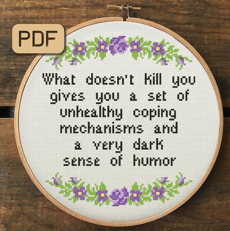 Photo of Funny Cross Stitch Pattern Pdf, What Doesn't Kill You Gives You Unhealthy Coping Mechanisms and A Dark Sense of Humor Embroidery Hoop Art