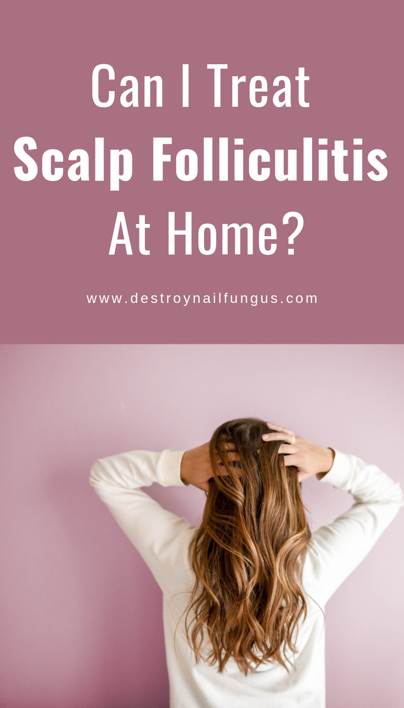 How To Get Rid of Scalp Folliculitis: What You Need To Know