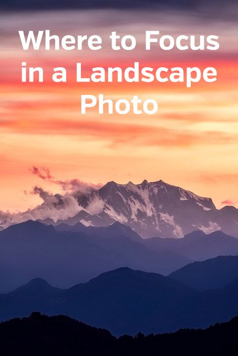 Where to Focus in a Landscape Photo #landscapephoto