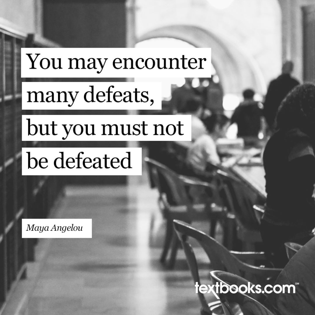 Finals Quotes Do You Think Maya Angelou Was Going Through Finals When She Wrote