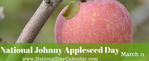 March 11  National Johnny Appleseed Day