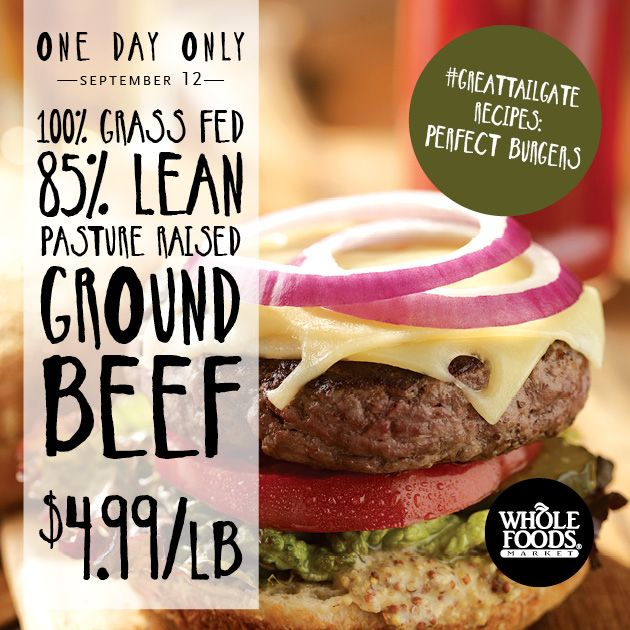 One Day Sale At Whole Foods Grass Fed Ground Beef 4 99 Whole Food Recipes Food Beef