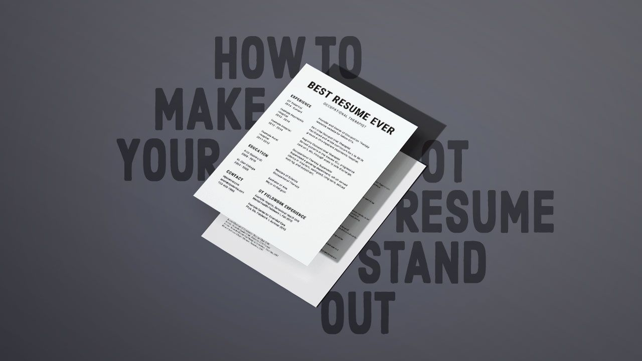 How to make your ot resume stand out resume