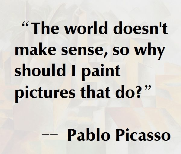 Pablo Picasso Quote Even if I feel everything should have