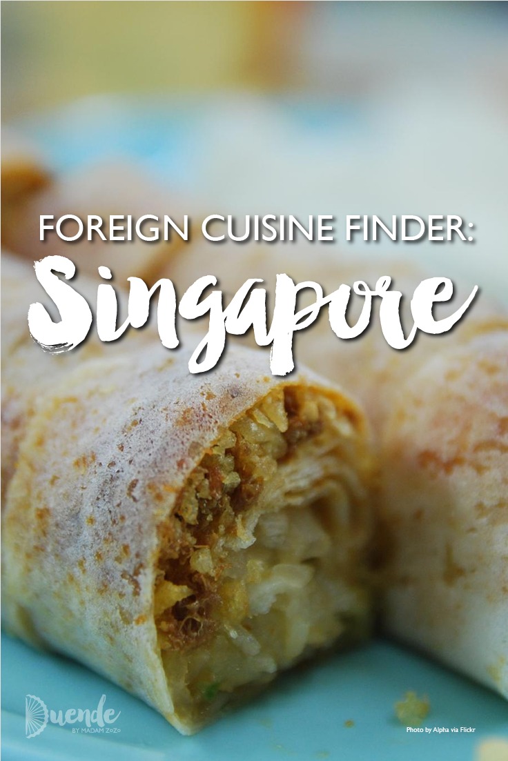 Three unique foods to try in Singapore | Foreign Cuisine Finder 6: Singapore | Duende by Madam ZoZo
