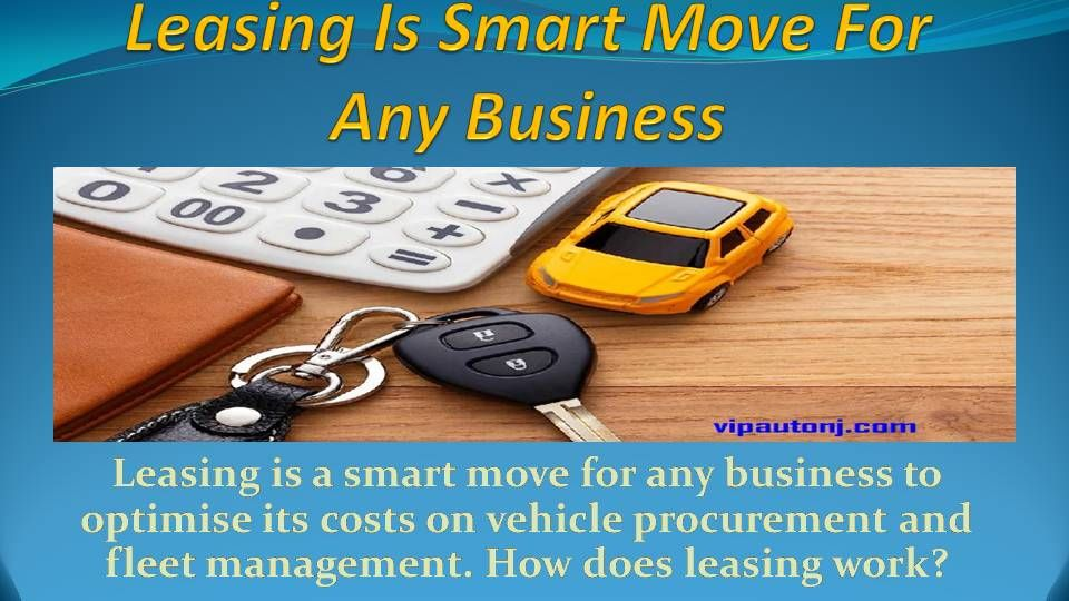 Leasing Is Smart Move For Any Business Things To Sell Lease Moving