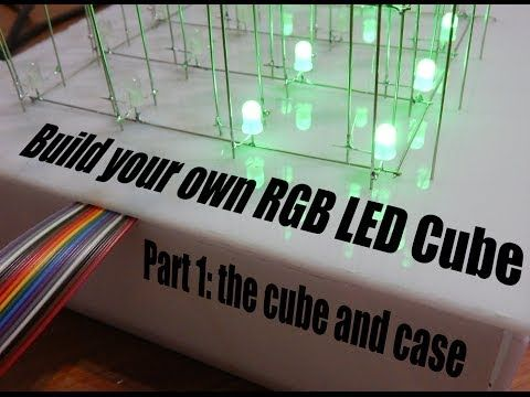 Build Your Own 4x4x4 Rgb Led Cube Led Cubes Are Awesome The First One I Created Was A 8x8x8 Blue Led Cube It Still Works Like A Charm But Rgb