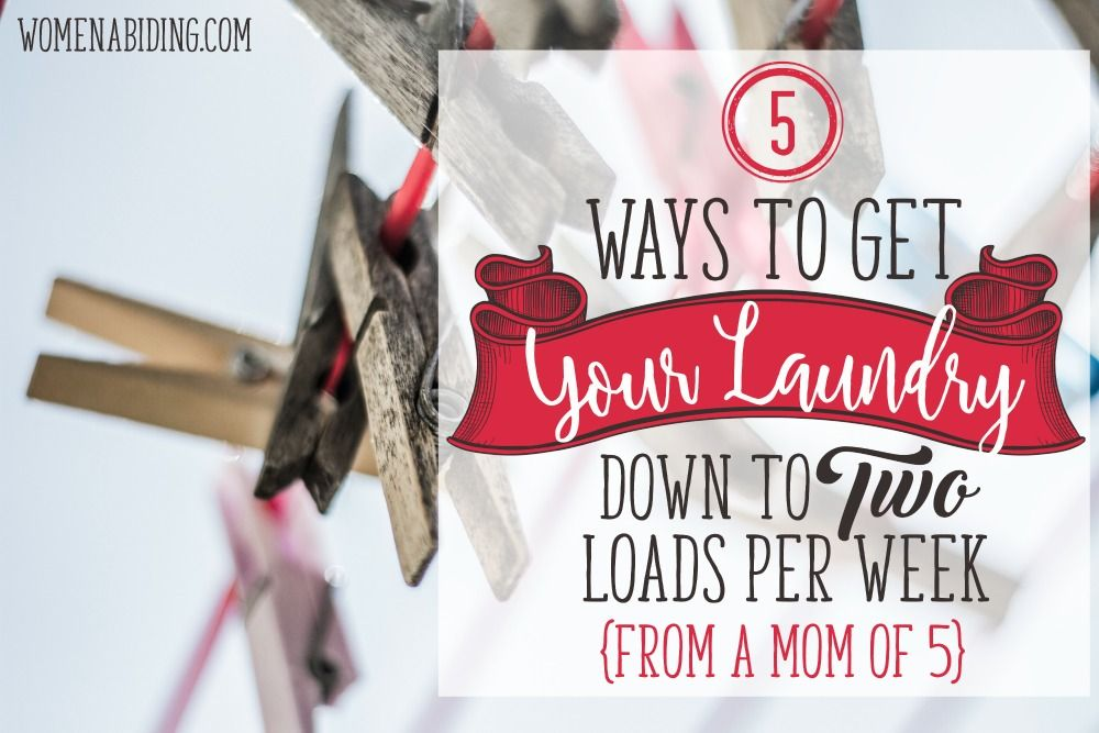 5-Ways-to-Get-Your-Laundry-Down-To-two-loads-per-week-from-mom-of-5