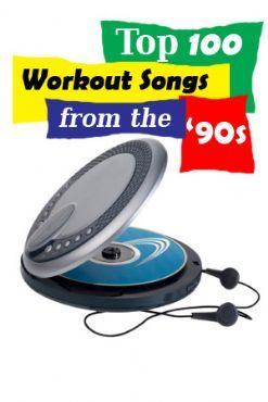 The 100 Best Workout Songs from the '90s. I'm going to need to download some of these :)