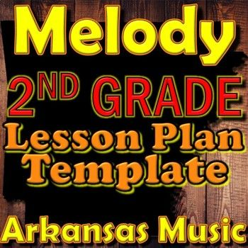 2nd Grade Melody Unit Lesson Plan Template Arkansas Music Lesson - music lesson plan template