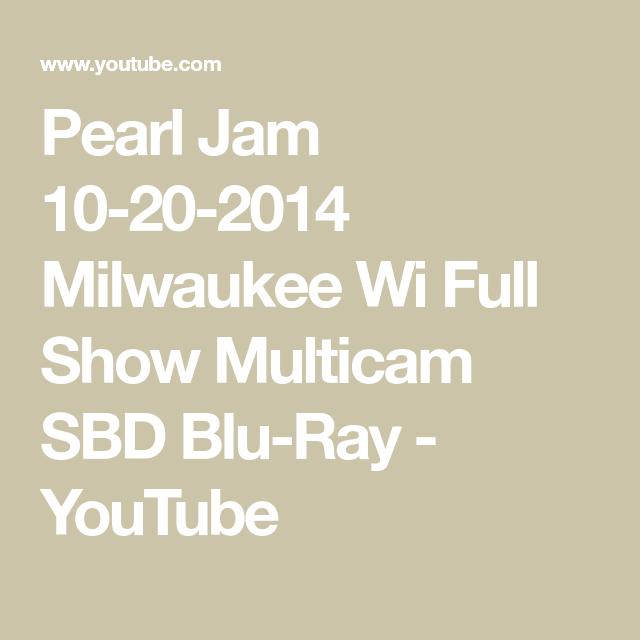 Pearl Jam 10-20-2014 Milwaukee Wi Full Show Multicam SBD Blu-Ray #bluray