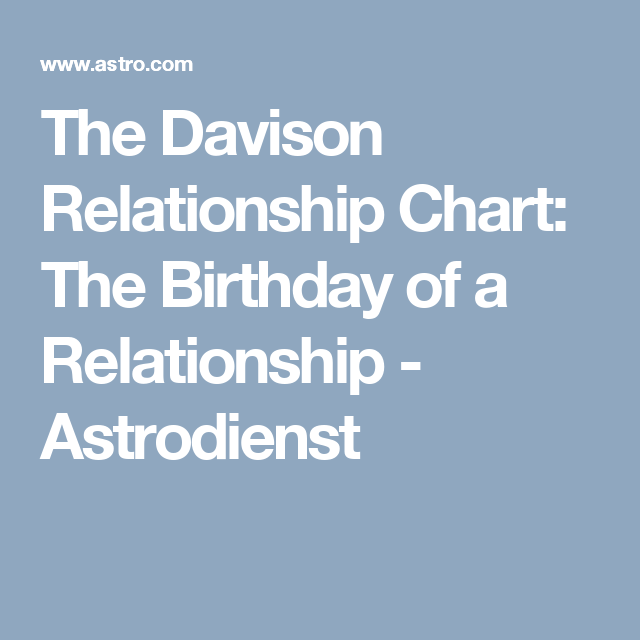 The Davison Relationship Chart Birthday Of A Astronst