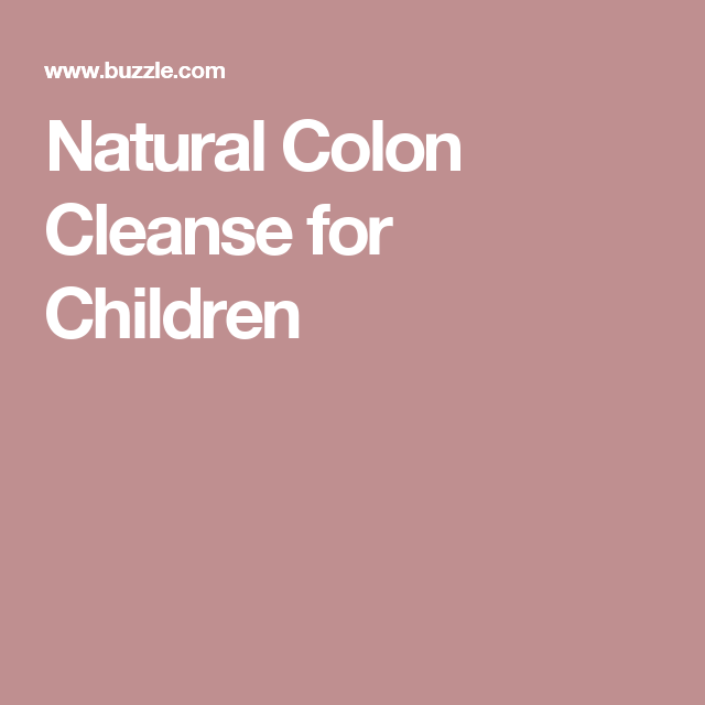Natural Colon Cleanse for Children