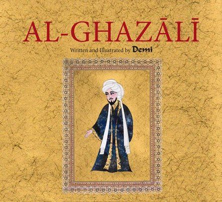 Al ghazali by demi author illustrator islam sufism al ghazali by demi author illustrator islam sufism spirituality mysticism book children fandeluxe Image collections