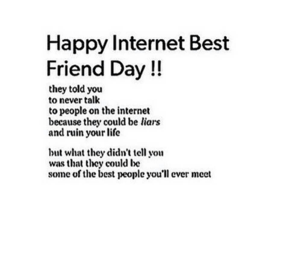 Happy Internet Best Friend Day Internet Friends Quotes Friends Quotes Internet Friends