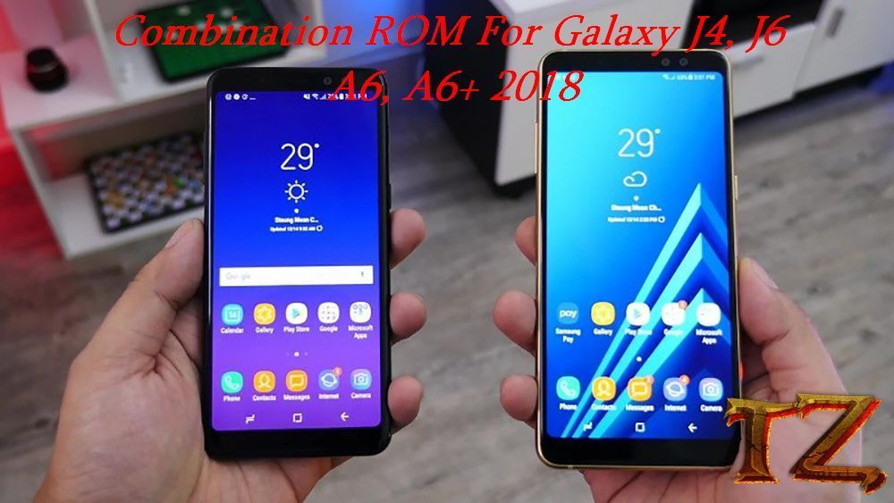 Combination ROM For Galaxy A, Galaxy J 2018 Phones | Daily Tech Tips