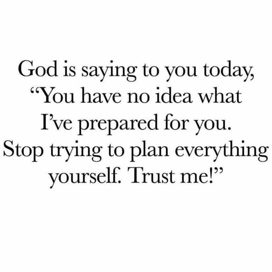 "God is saying to you today, ""You have no idea what Ive prepared"
