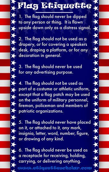 U S Flag Etiquette Must Follow Etiquette Rules For Showing Proper Respect To The Flag Flag Etiquette Etiquette Flag Code