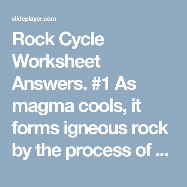 Rock Cycle Worksheet Answers 1 As Magma Cools It Forms Igneous