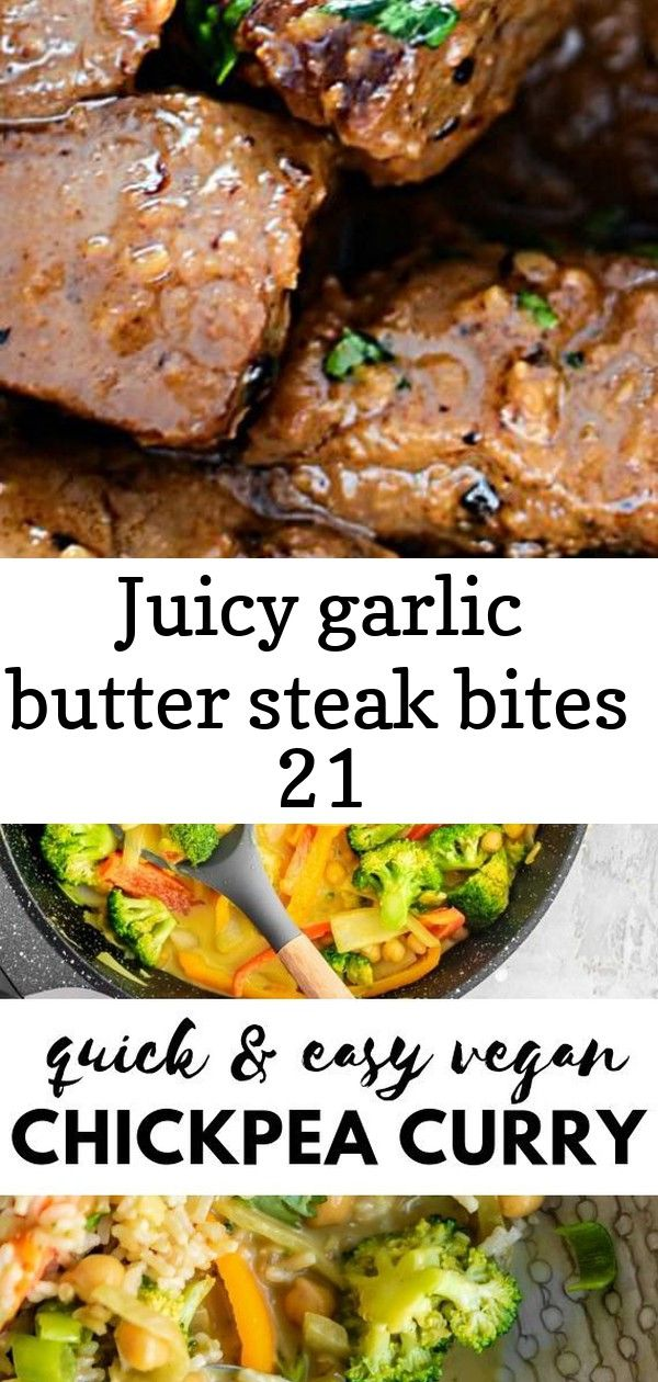 Juicy garlic butter steak bites 21 Juicy Garlic Butter Steak Bites This quick and easy vegetable chickpea curry might just be your newfavouritegoto dinner Hav...