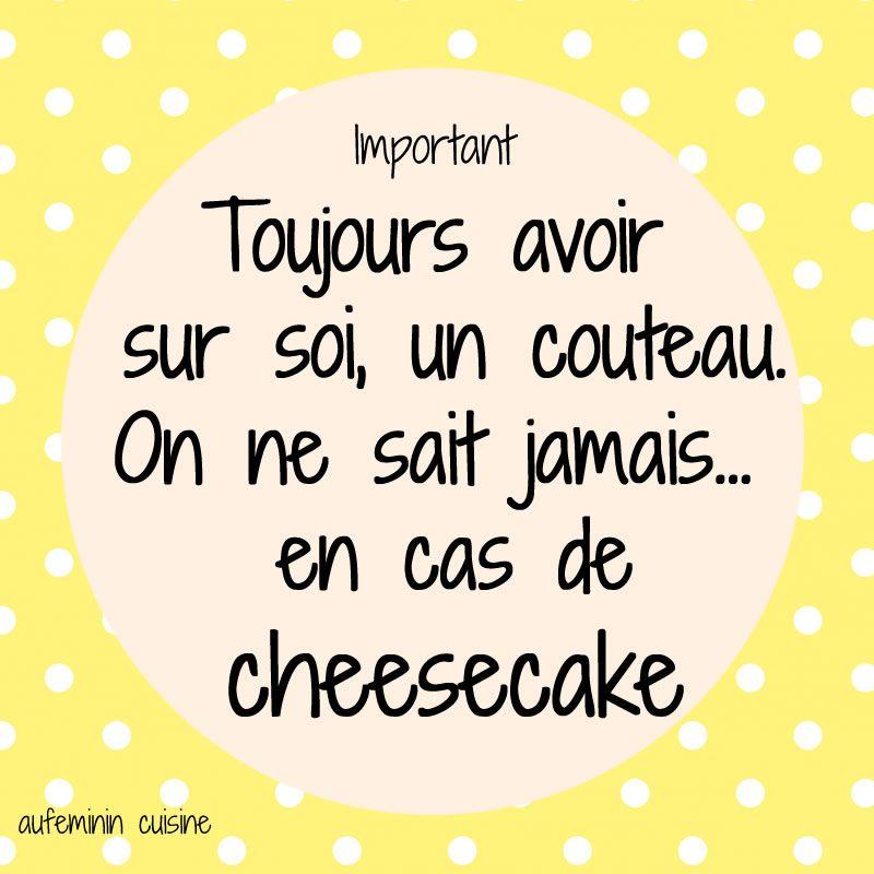 Cheesecake citation humour cheesecake et cas - Citation cuisine humour ...