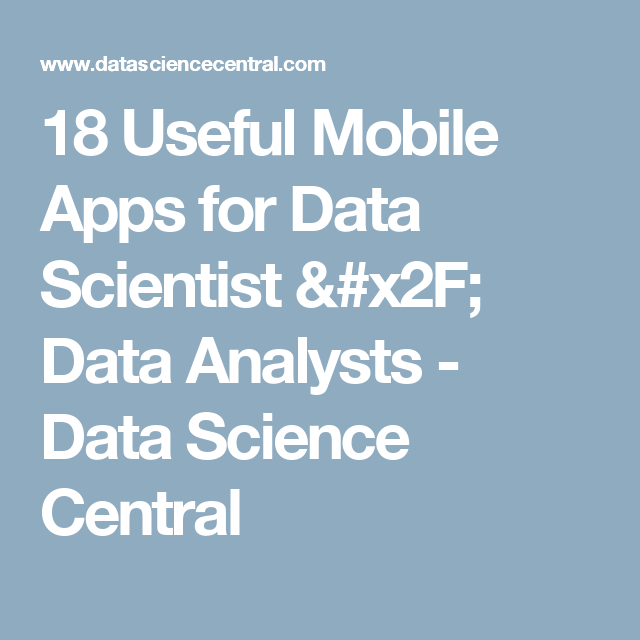 18 Useful Mobile Apps for Data Scientist / Data Analysts - Data