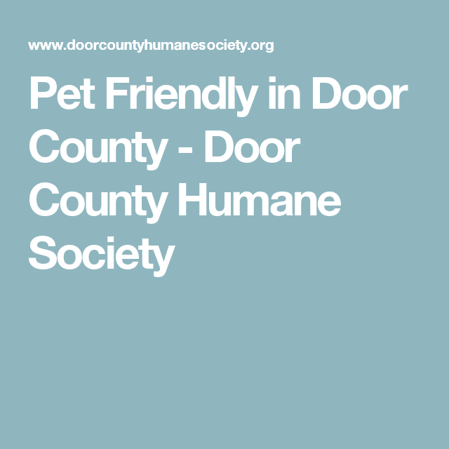 Pet Friendly In Door County Door County Humane Society Humane Society Door County Door County Wisconsin