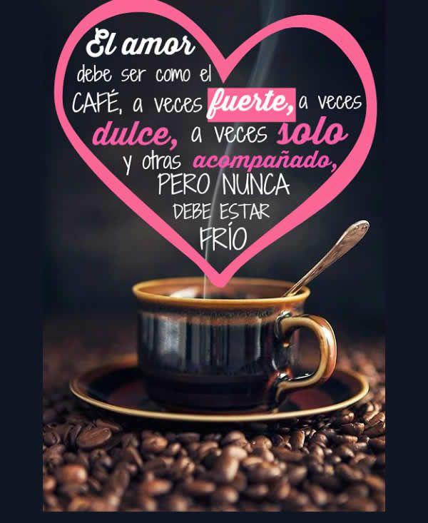 Imagenes De Un Buen Cafe Frases Taza De Cafe Frases