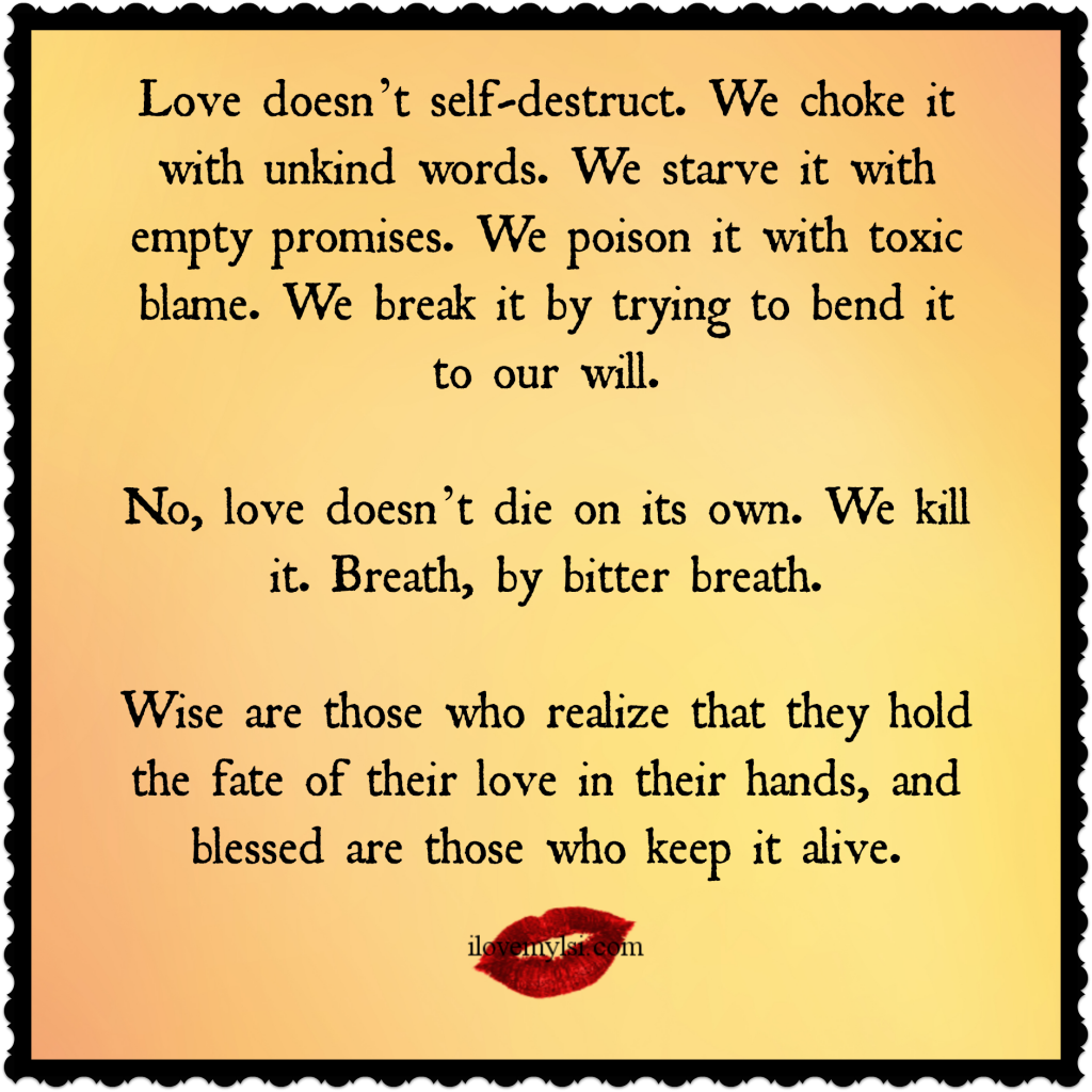 Toxic Love Quotes Love Doesn't Self Destruct  Empty Promises Relationship Quotes