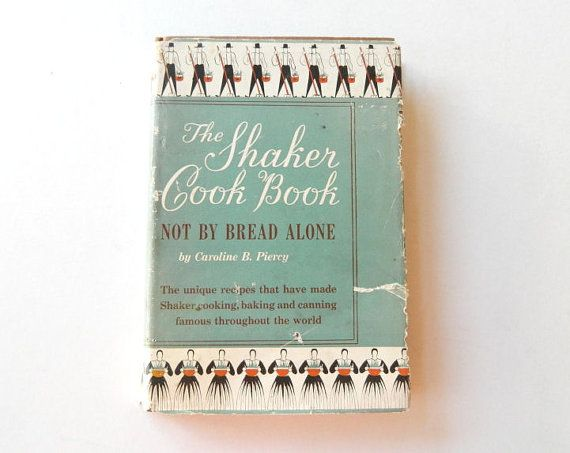 The Shaker Cook Book Not By Bread Alone Cookbook First Edition