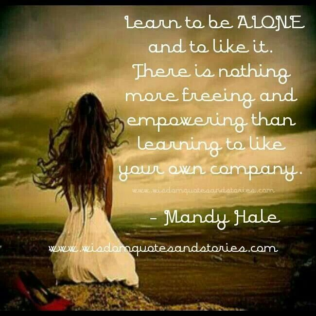I Am Alone A Lot And This Could Not Be Anymore True, Being Alone Is OKAY!